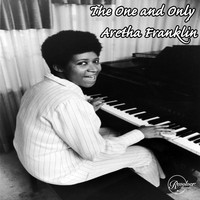 Aretha Franklin - The One and Only Aretha Franklin