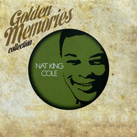 Nat King Cole - Golden Memories Collection