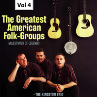 The Kingston Trio - Milestones of Legends: The Greatest American Folk-Groups, Vol. 4