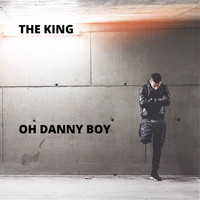 The King - Oh Danny Boy