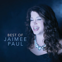Jaimee Paul - Best Of Jaimee Paul