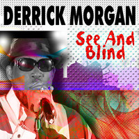Derrick Morgan - See and Blind