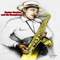 Dexter Gordon - Dexter Gordon and His Saxophone