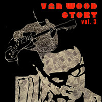 Peter Van Wood - Van Wood Story, Vol. 3