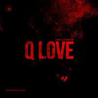 Jon Connor - Q Love (Explicit)