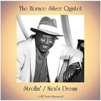 The Horace Silver Quintet - Strollin' / Nica's Dream (All Tracks Remastered)