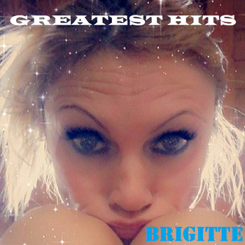 BRIGITTE - BRIGITTE GREATEST HITS