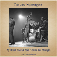 The Jazz Messengers - My Heart Stood Still / Stella By Starlight (All Tracks Remastered)