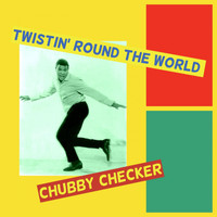 Chubby Checker - Twistin' Round the World
