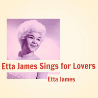 Etta James - Etta James Sings for Lovers