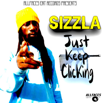 Sizzla - Just Keep Clicking (Explicit)