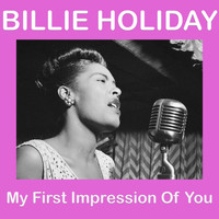 Billie Holiday - My First Impression Of You