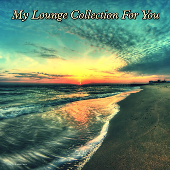 Various Artists - My Lounge Collection for You