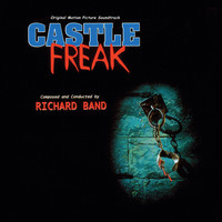 Richard Band - Castle Freak (Original Motion Picture Soundtrack)