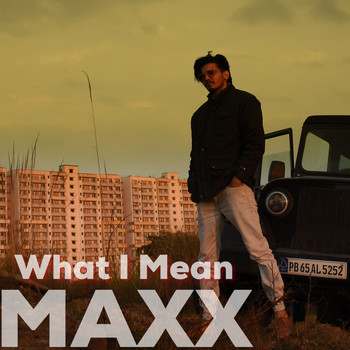 Maxx - What I Mean (Explicit)