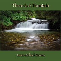 James Michael Stevens - There Is a Fountain - Ambient Piano