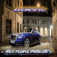 Ikaya - Rich People Problem's