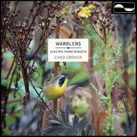 Chad Crouch - Warblers: Electric Piano Minuets