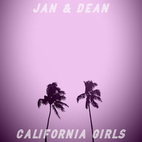 Jan & Dean - California Girls (The '80s Sessions)