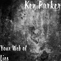 Ken Parker - Your Web of Lies