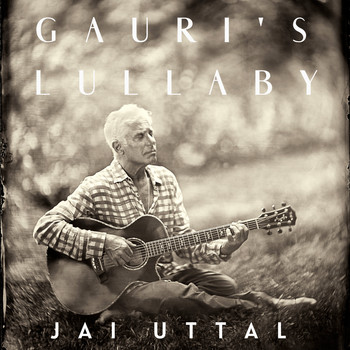 Jai Uttal - Gauri's Lullaby: Music for Healing and Other Joys