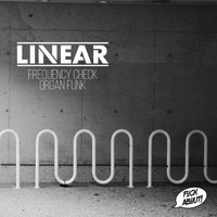 Linear - Frequency Check // Organ Funk (Explicit)