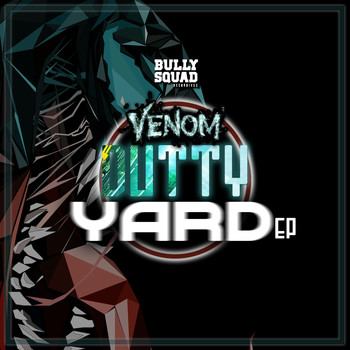 Venom - Dutty Yard