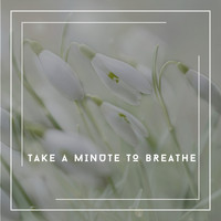Relaxing Chill Out Music - Take A Minute To Breathe - Chill Sounds, Calm Vibes