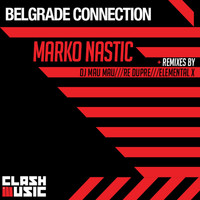 Marko Nastic - Belgrade Connection