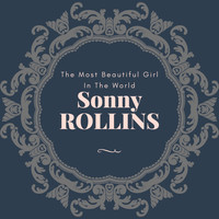 Sonny Rollins - The Most Beautiful Girl in the World