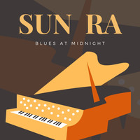Sun Ra - Blues at Midnight