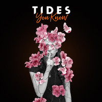 Tides - You Know