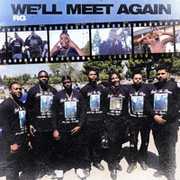 RG - We'll Meet Again (Explicit)