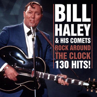 Bill Haley and his Comets - Rock Around The Clock - 130 Hits