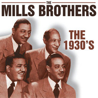 The Mills Brothers - The 1930's