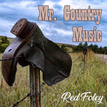 Red Foley - Mr. Country Music (Explicit)