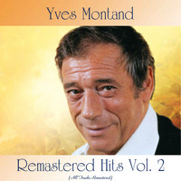 Yves Montand - Remastered Hits Vol. 2 (All Tracks Remastered)
