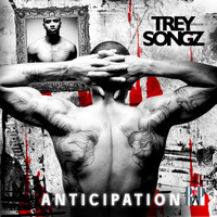 Trey Songz - Anticipation I (Explicit)