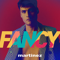 Martinez - Fancy