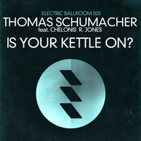 Thomas Schumacher - Is Your Kettle On?
