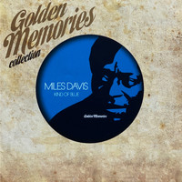 Miles Davis - Golden Memories Collection (Kind Of Blues)