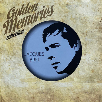 Jacques Brel - Golden memories collection