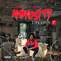 Animosity - Life Of A P (Explicit)