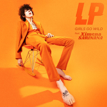 LP - Girls Go Wild (feat. Ximena Sariñana)