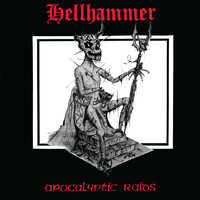 Hellhammer - Apocalyptic Raids (2020 - Remaster)