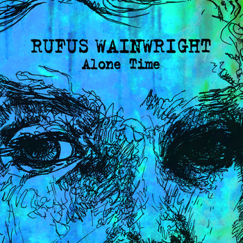 Rufus Wainwright - Alone Time