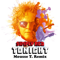 Simply Red - Tonight (Mousse T. Remix)