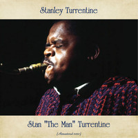 "Stanley Turrentine - Stan ""The Man"" Turrentine (Remastered 2020)"