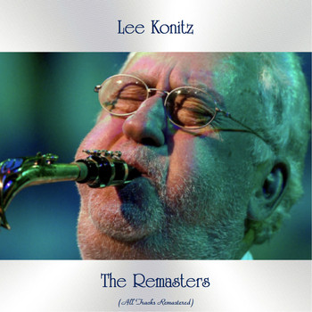 Lee Konitz - The Remasters (All Tracks Remastered)