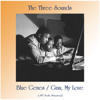 The Three Sounds - Blue Genes / Gina, My Love (All Tracks Remastered)